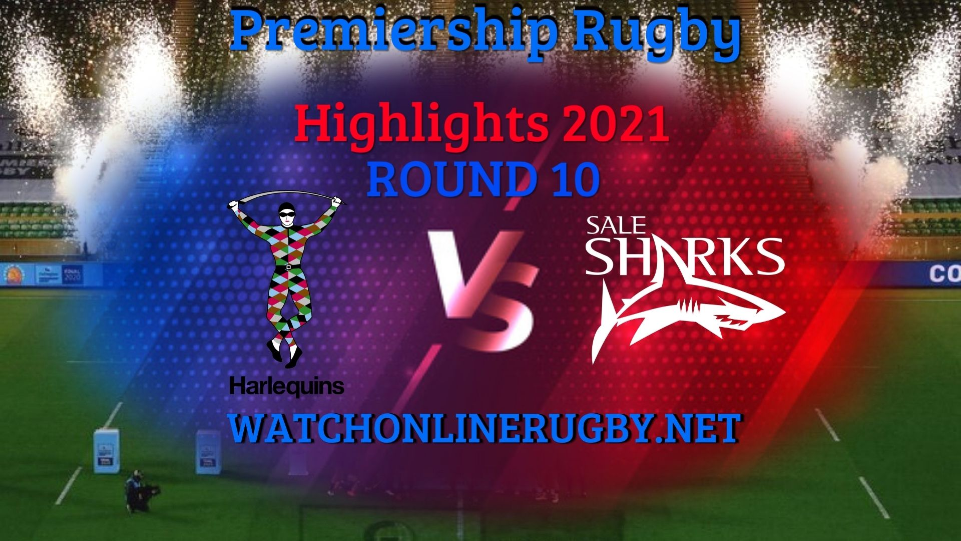 Harlequins Vs Sale Sharks Premiership Rugby 2021 RD 10