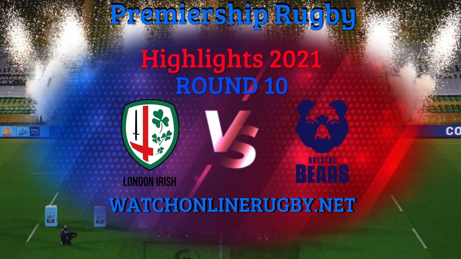 London Irish Vs Bristol Bears Premiership Rugby 2021 RD 10
