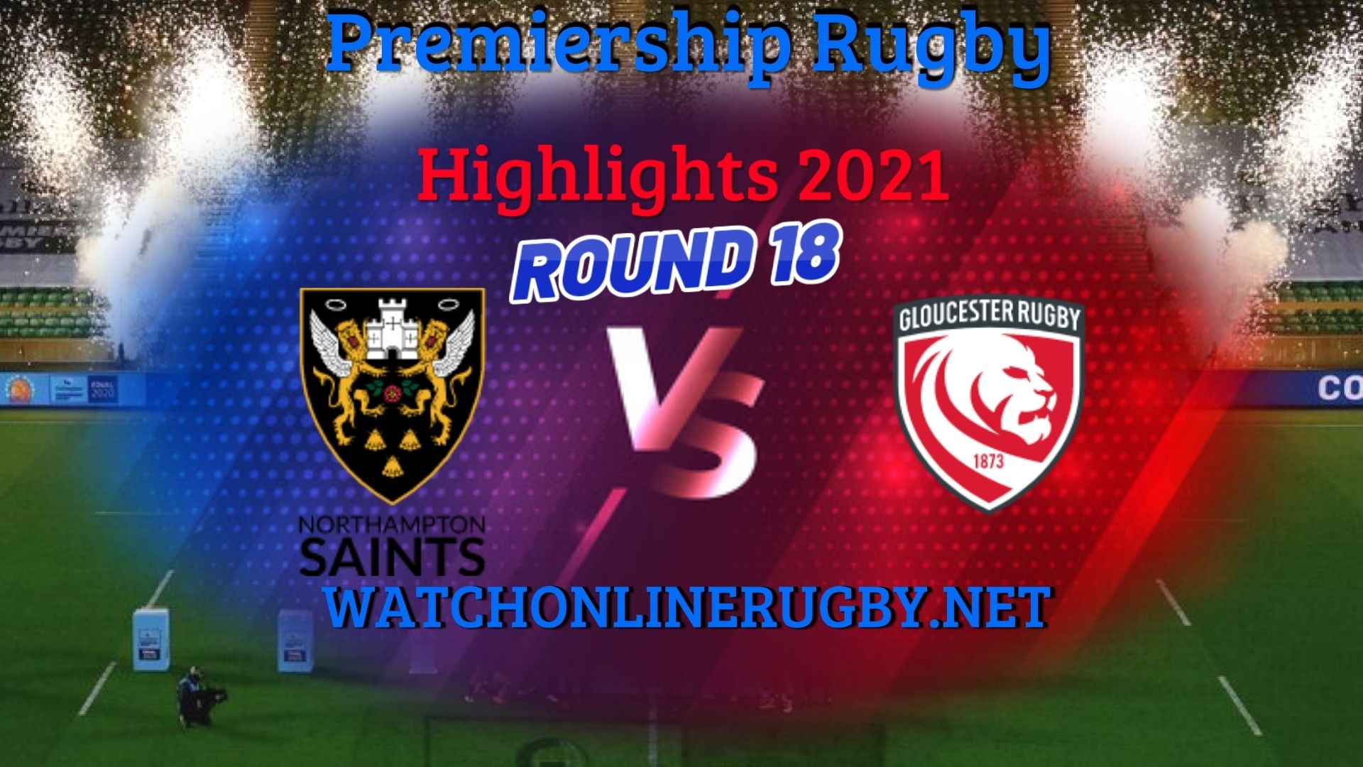 Northampton Saints Vs Gloucester Rugby Premiership Rugby 2021 RD 18