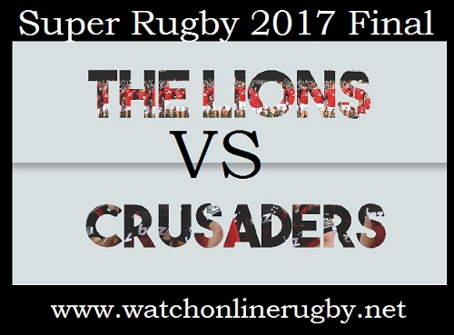Lions vs Crusaders 2017 final live