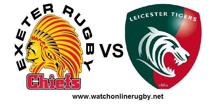 Exeter Chiefs VS Leicester Tigers Live Streaming