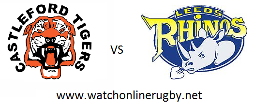 Castleford Tigers vs Leeds Rhinos rugby live