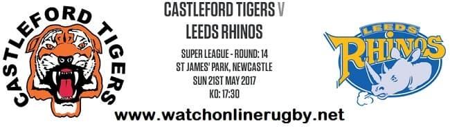 Castleford Tigers vs Leeds Rhinos live