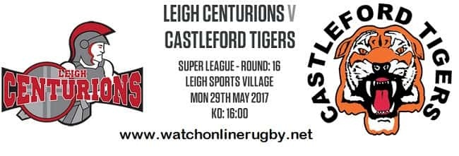 Castleford Tigers vs Leigh Centurions live
