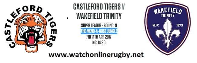 Castleford Tigers vs Wakefield Trinity live