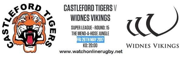Castleford Tigers Vs Widnes Vikings live