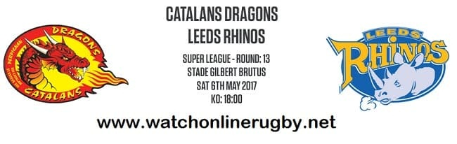 Catalans Dragons Vs Leeds Rhinos live