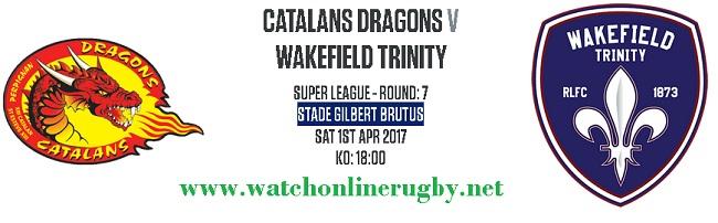 Catalans Dragons Vs Wakefield Trinity live