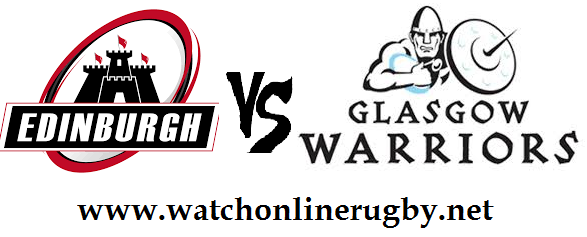 Edinburgh vs Glasgow Warriors live