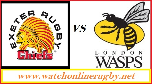 Exeter Chiefs vs Wasps LIVE