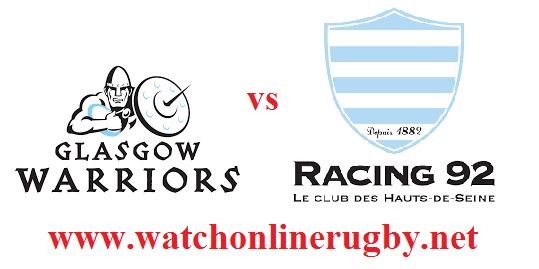 Glasgow Warriors vs Racing 92 live