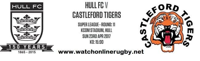 Hull FC Vs Castleford Tigers live