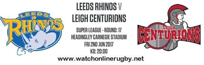 Leeds Rhinos Vs Leigh Centurions live