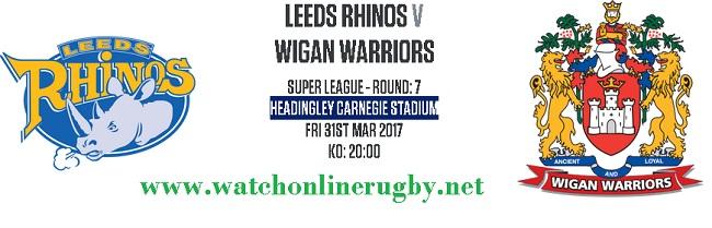 Leeds Rhinos Vs Wigan Warriors live