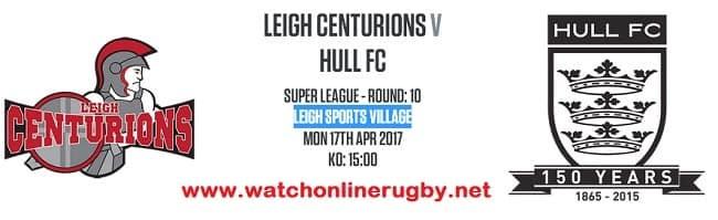 Leigh Centurions vs Hull FC live