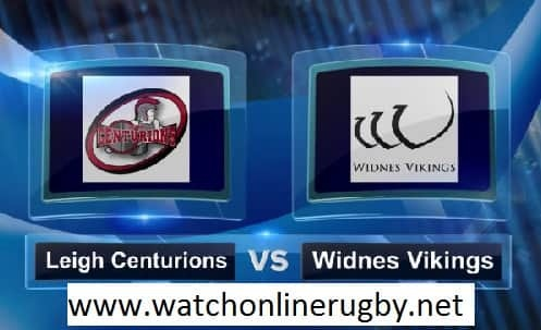 Leigh Centurions vs Widnes Vikings rugby live