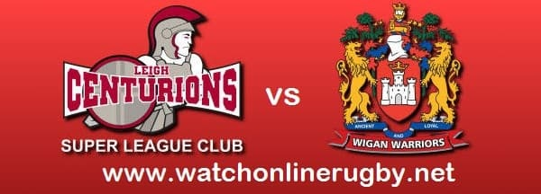 Leigh Centurions Vs Wigan Warriors live