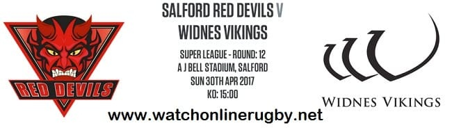 Salford Red Devils Vs Widnes Vikings live