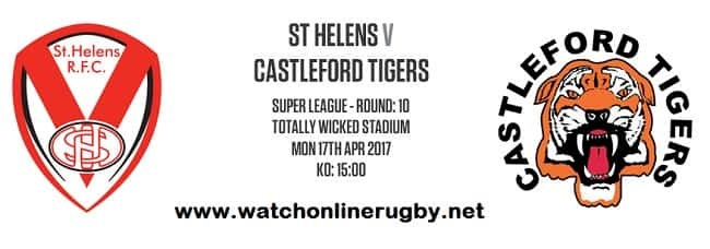 St Helens Vs Castleford Tigers live