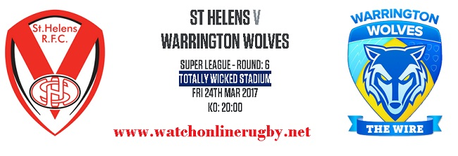 St Helens Vs Warrington Wolves live