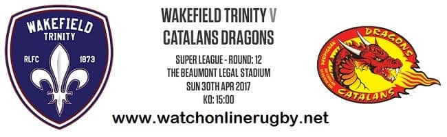 Wakefield Trinity Vs Catalans Dragons live