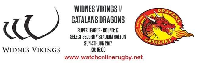 Widnes Vikings vs Catalans Dragons live