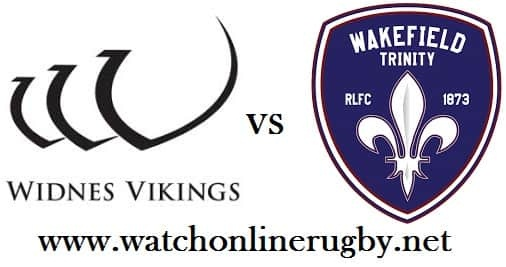 Widnes Vikings vs Wakefield Trinity live