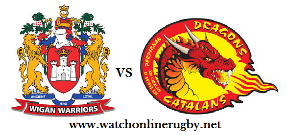 Wigan Warriors vs Catalans Dragons live