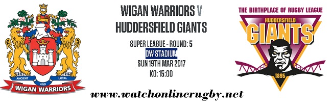 Wigan Warriors Vs Huddersfield Giants live